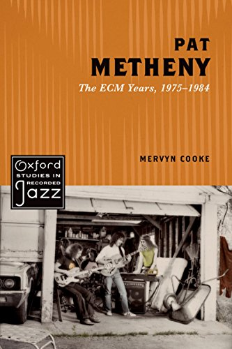Pdf eBooks Pat Metheny: The ECM Years, 1975-1984 (Oxford Studies in Recorded Jazz)