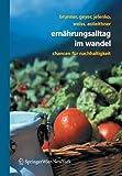 Ernährungsalltag im Wandel: Chancen für Nachhaltigkeit (German Edition), Karl-Michael Brunner, Sonja Geyer, Marie Jelenko, Walpurga Weiss, Florentina Astleithner, 3211486046