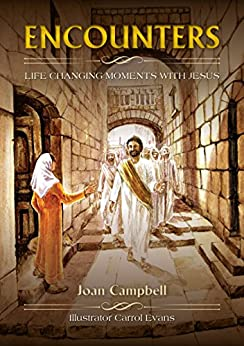 Encounters: Life Changing Moments With Jesus by [Campbell, Joan]