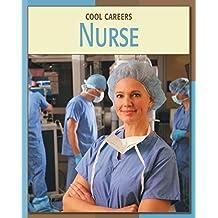 Nurse (21st Century Skills Library: Cool Careers)