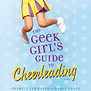 The Geek Girl's Guide to Cheerleading Audiobook