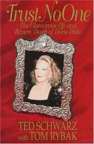 Trust No One : The Glamorous Life and Bizarre Death of Doris Duke