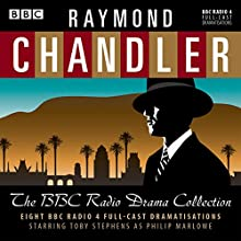 Raymond Chandler: The BBC Radio Drama Collection Radio/TV Program Auteur(s) : Raymond Chandler Narrateur(s) : Toby Stephens