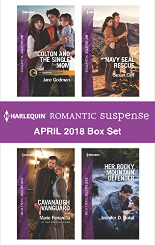 Harlequin Romantic Suspense April 2018 Box Set: Colton and the Single Mom\Cavanaugh Vanguard\Navy SEAL Rescue\Her Rocky Mountain Defender