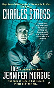 The Jennifer Morgue (Laundry Files Book 2) by [Stross, Charles]