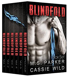 Blindfold: The Complete Series Box Set by [Parker, M. S., Wild, Cassie]