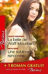 La belle de Wolff Mountain - Une sublime rencontre - Des roses rouges pour Lisa : (promotion) (Passions t. 410)