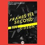 Frames Per Second | Bill Eidson