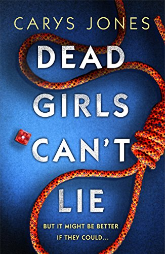 Dead girls cant lie a gripping thriller that will keep you hooked dead girls cant lie a gripping thriller that will keep you hooked to fandeluxe Gallery