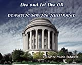 Live and let live or domestic service ( illustrated)
