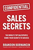 Sales Secrets: The World's Top Salespeople Share