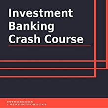 Investment Banking Crash Course Audiobook by IntroBooks Narrated by Andrea Giordani