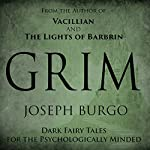 Grim: Dark Fairy Tales for the Psychologically Minded | Joseph Burgo