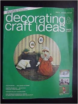 Decorating Craft Ideas Made Easy Magazine Amazon Com Books