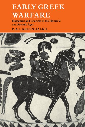 Early Greek Warfare: Horsemen and Chariots in the Homeric and Archaic Ages