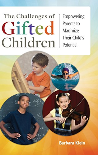 The Challenges of Gifted Children: Empowering Parents to Maximize Their Child's Potential