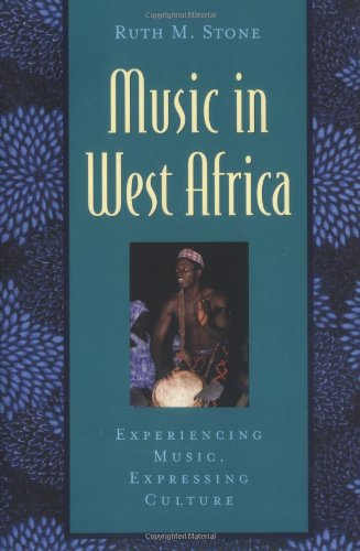Music in West Africa: Experiencing Music, Expressing Culture (Global Music Series) ()
