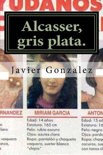 Alcasser, gris plata. (Spanish Edition) [0034 Jevier Gonzalez] (Tapa Blanda)