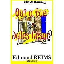 Qui a tué Jules César ? (Clio & Rami) (French Edition) Mar 18, 2013
