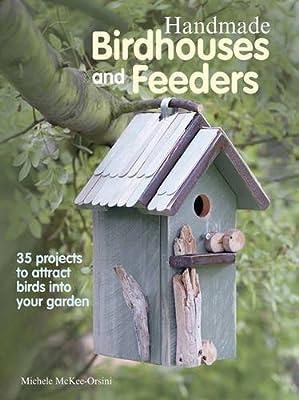 Handmade Birdhouses and Feeders by CICO Books