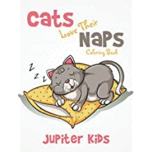 Cats Love Their Naps Coloring Book (Cats Coloring and Art Book Series)