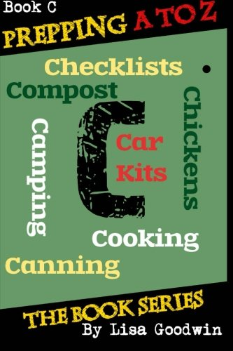 Prepping A to Z The Book Series: C is for Cooking, Canning, Chickens, Compost, Camping, Checklists and Car Kits (Volume - Check Camping List