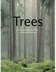 Trees: A Complete Guide to Their Biology and Structure