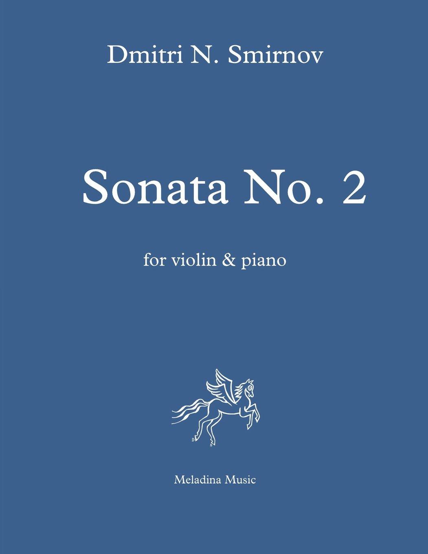Sonata No  2 for violin and piano: Score and part (Meladina