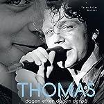 Thomas: dagen efter dagen derpå | Søren Anker Madsen
