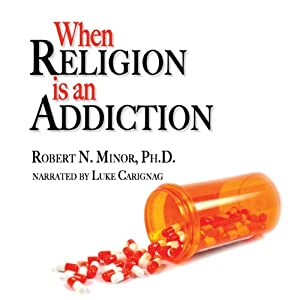 When Religion is an Addiction Audiobook