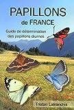 Papillons de France : Guide de détermination des papillons diurnes