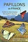 Papillons de France : Guide de détermination des papillons diurnes par Lafranchis