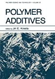 Polymer Additives, Kresta, Jiri E., 1461297249