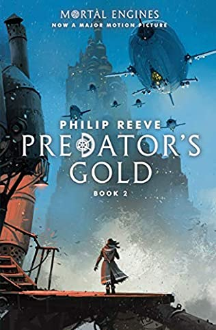 Predator's Gold (Hungry Cities Chronicles / Mortal Engines Quartet #2)