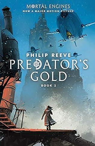 Predator's Gold (Predator Cities / Mortal Engines, book 2) by Philip
