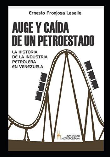 Download Auge y Caída de un petroestado: La historia petrolera en Venezuela (Spanish Edition) pdf epub