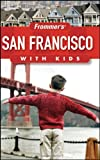 Frommer's San Francisco with Kids, Noelle Salmi, 0470387440