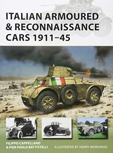 Italian Armoured & Reconnaissance Cars 1911–45 (New Vanguard)
