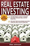 img - for Real Estate Investing: 2 Manuscripts in 1- The Beginner's Guide + Tips and Tricks for Real Estate Investing(Flipping Houses, Rental Property, Property, Wholesaling, Passive Income, Real Estate) book / textbook / text book