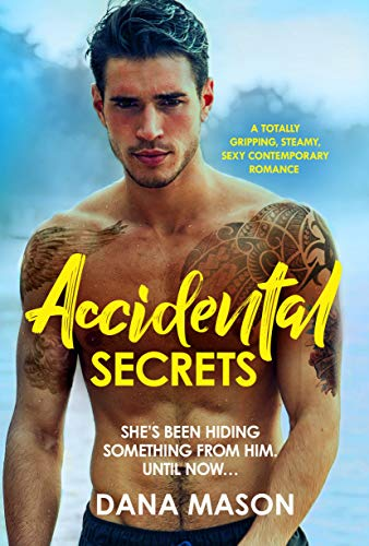 Accidental Secrets by Dana Mason