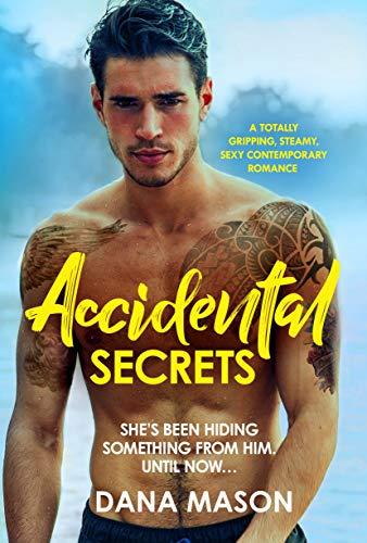 Accidental Secrets by Dana Mason