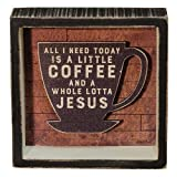 Primitives By Kathy 'A Little Coffee and a Whole Lotta Jesus' Shadow Box Sign