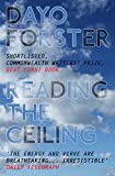 Front cover for the book Reading The Ceiling by Dayo Forster