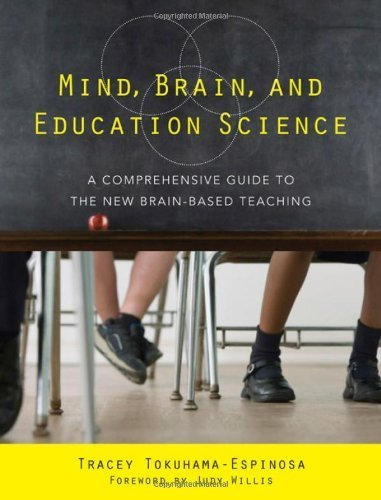 Mind, Brain, and Education Science: A Comprehensive Guide to the New Brain-Based Teaching 1st (first) by Tokuhama-Espinosa, Tracey (2010) Paperback