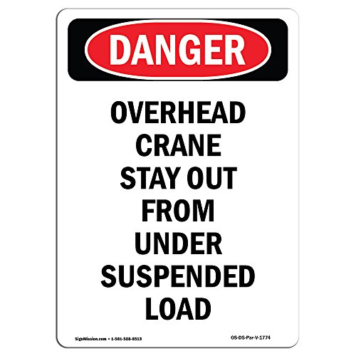 OSHA Danger Sign - Portrait Overhead Crane Stay Out From Under Load | Choose from: Aluminum, Rigid Plastic Or Vinyl Label Decal | Protect Your Business, Construction Site, Shop Area |  Made in The USA from SignMission