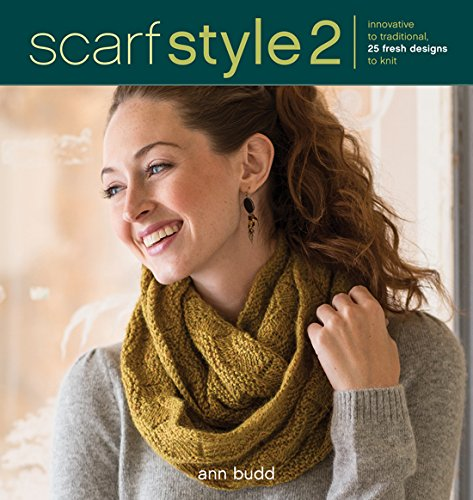 Scarf Style 2: Innovative to Traditional, 26 Fresh Designs to Knit (Style Book Scarf)