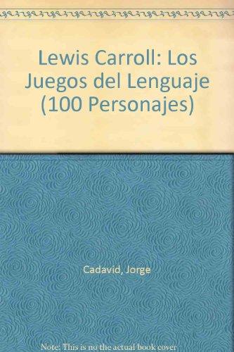 Descargar Libro Lewis Carroll: Los Juegos Del Lenguaje / Language Games Jorge Cadavid