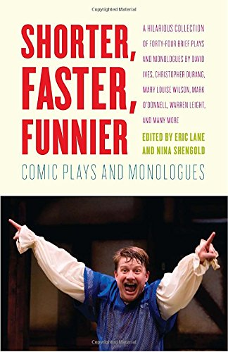 Shorter, Faster, Funnier: Comic Plays and Monologues (Tapa Blanda)