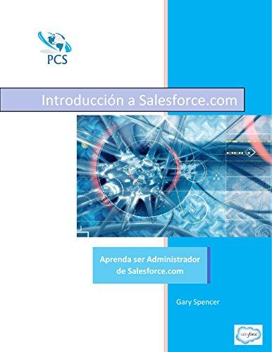 Introduccion a Salesforce.com: Aprenda ser Administrador de Salesforce.com (Entrenamiento de Salesforce.com nº 1) (Spanish Edition)
