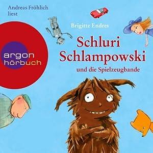 Schluri Schlampowski und die Spielzeugbande Hörbuch